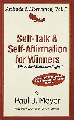 Self-Talk and Self-Affirmation for Winners: Where Real Motivation Begins