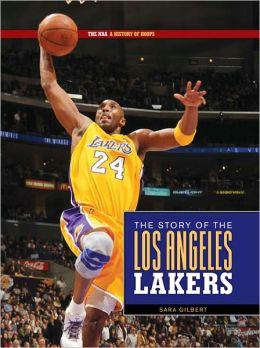 The NBA: A History of Hoops: The Story of the Los Angeles Lakers