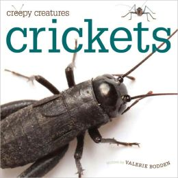 Creepy Creatures: Crickets