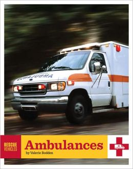 Rescue Vehicles: Ambulances