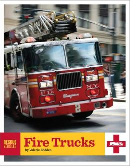 Rescue Vehicles: Fire Trucks