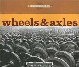 Simple Machines: Wheels & Axles