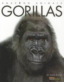 Gorillas (Amazing Animals Series0