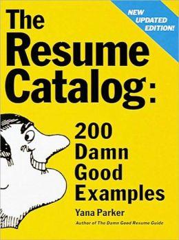 Resume Catalogue: 200 Damn Good Examples