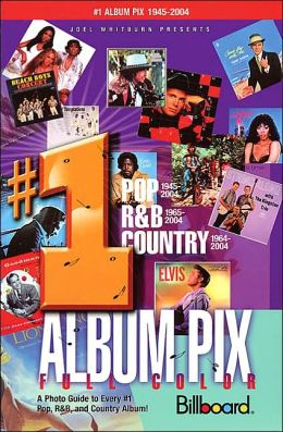 Joel Whitburn Presents #1 Album Pix: A Photo Guide to Every #1 Pop, RandB and Country Album!