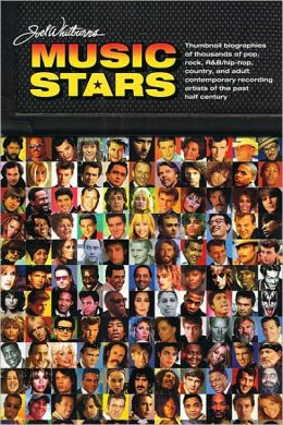 Joel Whitburn Presents Music Stars: Brief Bios of Thousands of Pop/Rock/Randb/Hip-Hop/Country and Adult Contemporary Recording Artists