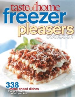 Taste of Home: Freezer Pleasers