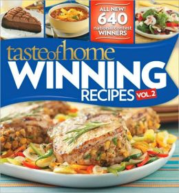 Taste of Home Winning Recipes II -- All New Recipes!