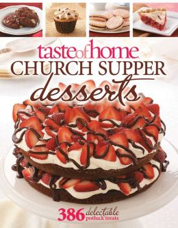 Taste of Home: Church Supper Desserts: 386 Delectable Treats
