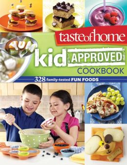 Taste of Home Kid - Approved Cookbook: 300+ Family Tested Fun Foods