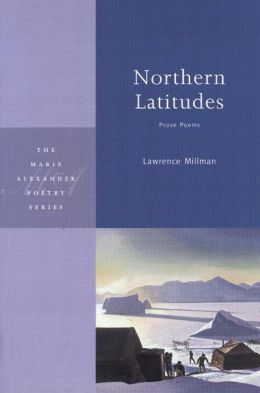 Northern Latitudes: Prose Poems