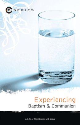 Experiencing Baptism & Communion