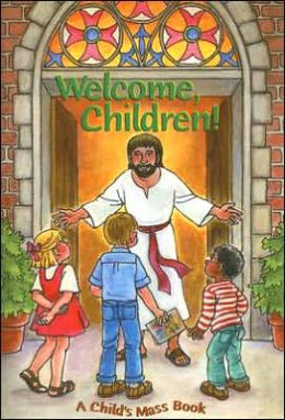 Welcome Children!: A Child's Mass Book