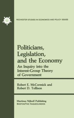 Politicians, Legislation and the Economy: An Inquiry into the Interest-Group Theory of Government