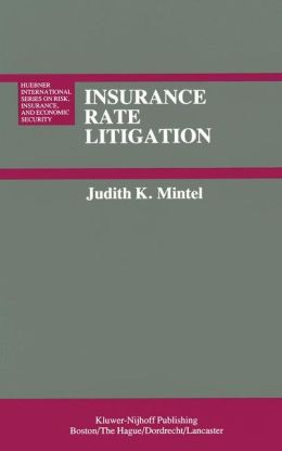 Insurance Rate Litigation: A Survey of Judicial Treatment of Insurance Ratemaking and Insurance Rate Regulation