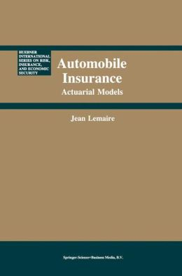 Automobile Insurance: Actuarial Models