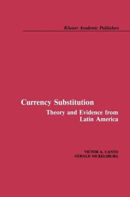 Currency Substitution: Theory and Evidence from Latin America