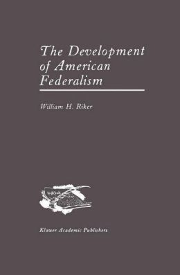 The Development of American Federalism