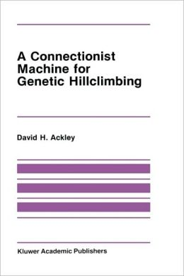 A Connectionist Machine for Genetic Hillclimbing