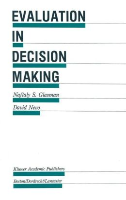 Evaluation in Decision Making: The case of school administration