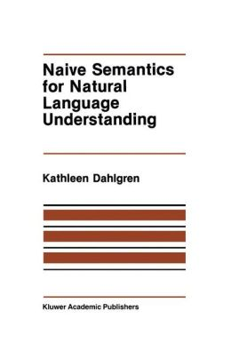 Naive Semantics for Natural Language Understanding