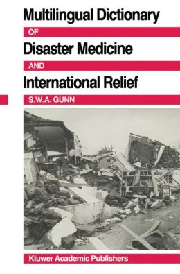 Multilingual Dictionary of Disaster Medicine and International Relief: English, Francais, Espanole, (Arabic)