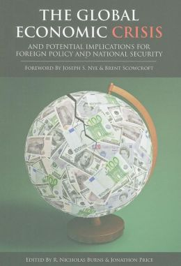 The Global Economic Crisis: and Potential Implications for Foreign Policy and National Security