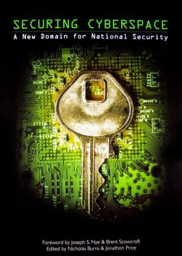 Securing Cyberspace: A New Domain for National Security
