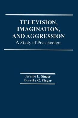 Television, Imagination and Aggression: A Study of Preschoolers