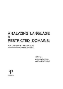 Analyzing Language in Restricted Domains: Sublanguage Description and Processing