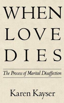 When Love Dies: The Process of Marital Disaffection