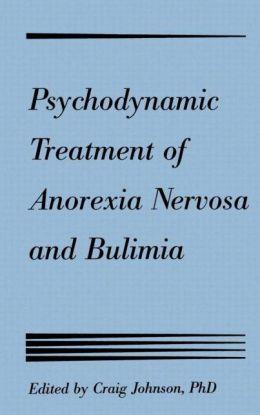 Psychodynamic Treatment of Anorexia Nervosa and Bulimia
