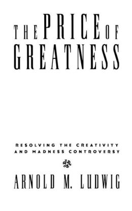The Price of Greatness: Resolving the Creativity and Madness Controversy