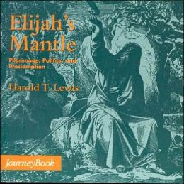Elijah's Mantle: Pilgrimage, Politics and Proclamation