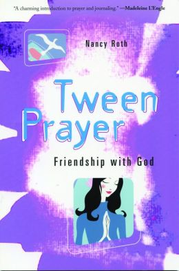Tween Prayer: Friendship with God