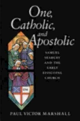 One, Catholic, and Apostolic: Samuel Seabury and the Early Episcopal Church