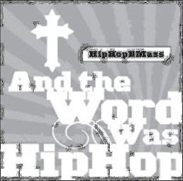 And the Word Was Hip Hop