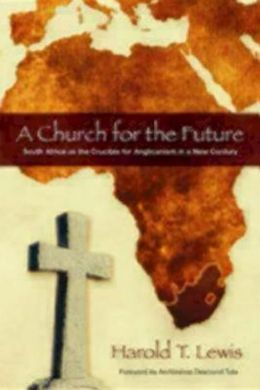 A Church for the Future: South Africa and the Future of Anglicanism