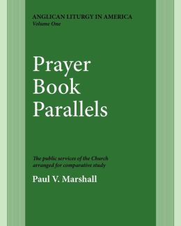 Prayer Book Parallels Vol 1: Vol I