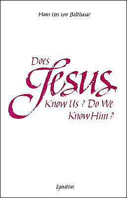 Does Jesus Know Us? Do We Know Him?