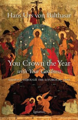 You Crown the Year with Your Goodness: Radio Sermons through the Liturgical Year