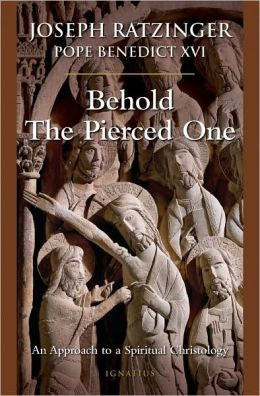 Behold the Pierced One: An Approach to a Spiritual Christology