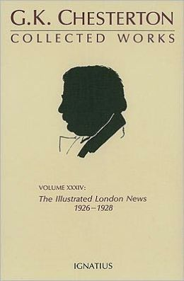 Collected Works Volume XXXIV: The Illustrated London News, 1926-1928
