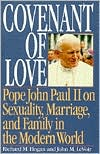 Covenant of Love: Pope John Paul II on Sexuality, Marriage and Family in the Modern World