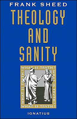 Theology and Sanity Frank Sheed