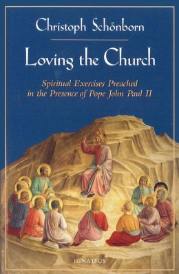 Loving the Church: Spiritual Exercises Preached in the Presence of Pope John Paul II