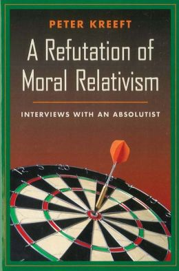 A Refutation of Moral Relativism: Interviews with an Absolutist