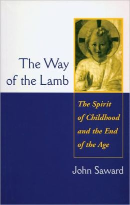 Way of the Lamb: The Spirit of Childhood and the End of the Age