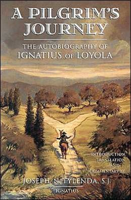 A Pilgrim's Journey: The Autobiography of Ignatius of Loyola