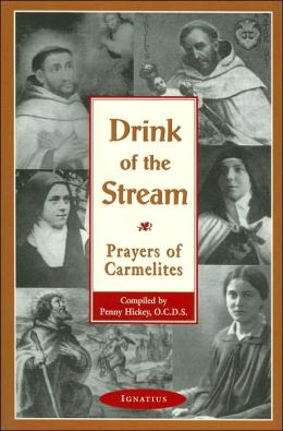 Drink of the Stream: Prayers of Carmelites